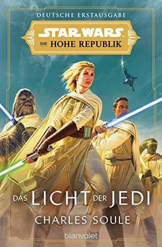 Star Wars Die Hohe Republik - Das Licht der Jedi (Die Zeit der Hohen Republik 1)