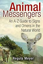 Animal Messengers: An A-Z Guide to Signs and Omens in the Natural World
