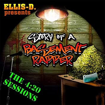 Story of a Basement Rapper: The 4:20 Sessions
