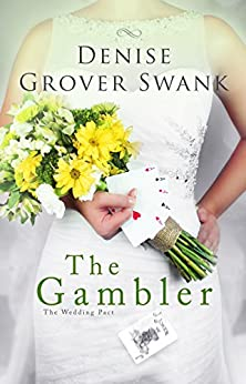 The Gambler: The Wedding Pact #3 by [Denise Grover Swank]