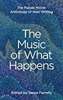 The Music of What Happens: The Purple House Anthology of New Writing