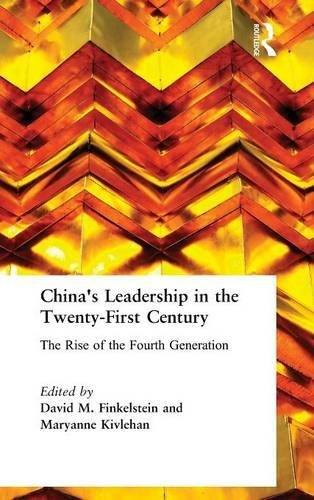 China's Leadership in the Twenty-First Century: The Rise of the Fourth Generation: The Rise of the Fourth Generation: The Rise of the Fourth Generation