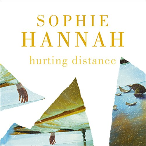 Hurting Distance                   By:                                                                                                                                 Sophie Hannah                               Narrated by:                                                                                                                                 Julia Barrie                      Length: 13 hrs and 31 mins     11 ratings     Overall 4.1