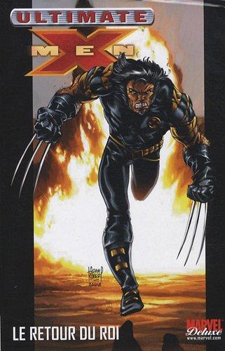 ultimate x-men vol 3: le retour du roi