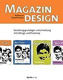 Magazindesign: Gestaltungsgrundlagen und Umsetzung mit InDesign und Photoshop - Katharina Sckommodau