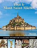 Tout le Mont Saint-Michel - L'histoire, l'architecture, la visite guidée