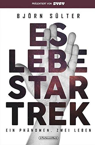 Es lebe Star Trek - Ein Phänomen, zwei Leben: Franchise-Sachbuch, präsentiert von SYFY