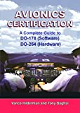 Avionics Certification: A Complete Guide to DO-178 (Software), DO-254 (Hardware)