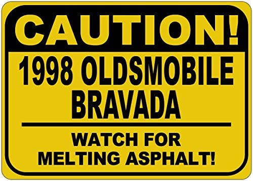 1998 98 Max 55% OFF Oldsmobile Bravada Caution Melting 12 1 x Max 43% OFF Sign - Asphalt