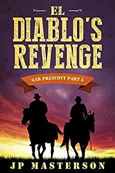 El Diablo's Revenge (Gar Prescott Book 5) by [J.P. Masterson]