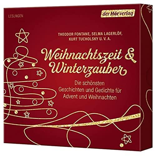 Weihnachtszeit & Winterzauber: Die schönsten Geschichten und Gedichte für Advent und Weihnachten