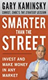 Smarter Than the Street: Invest and Make Money in Any Market (English Edition)