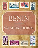 Benin Vacation Journal: Blank Lined Benin Travel Journal/Notebook/Diary Gift Idea for People Who Love to Travel
