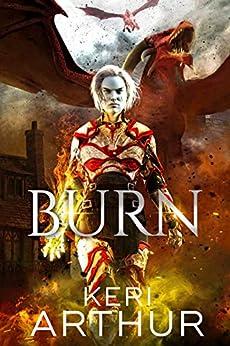 Burn (Kingdoms of Earth & Air Book 3) by [Keri Arthur]