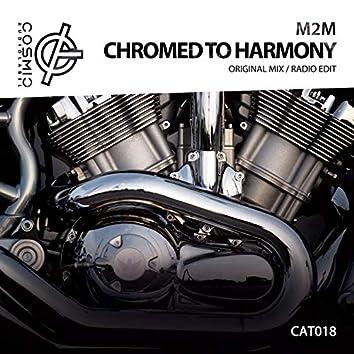 Chromed to Harmony