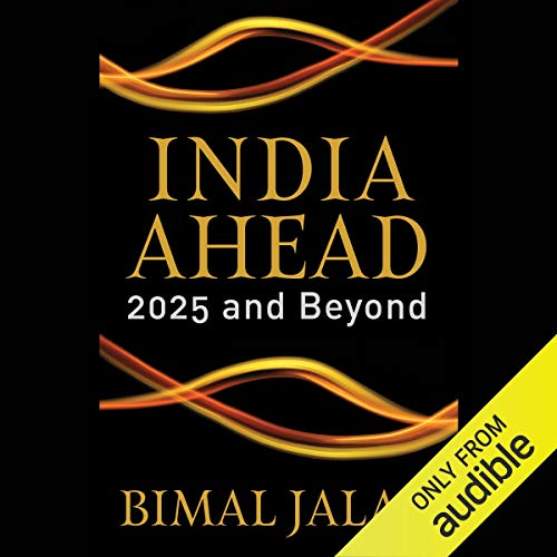India Ahead     2025 and Beyond              Written by:                                                                                                                                 Bimal Jalan                               Narrated by:                                                                                                                                 Vivek Madan                      Length: 4 hrs and 54 mins     2 ratings     Overall 2.5