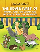 The Adventures of Trickey, Ickey and Slickey and the Bad Cat Earl: The Beginning