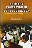 Primary Education in Portuguese Goa: A Historical Perspective