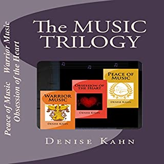 The Music Trilogy     Peace of Music; Obsession of the Heart; Warrior Music              By:                                                                                                                                 Denise Kahn                               Narrated by:                                                                                                                                 Denise Kahn                      Length: 27 hrs and 33 mins     15 ratings     Overall 4.9