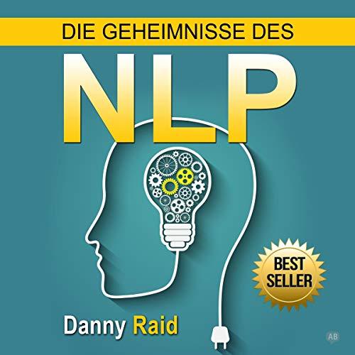 Die Geheimnisse des NLP Audiobook By Danny Raid cover art