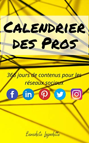 Calendrier perpétuel de publications réseaux sociaux: 366 jours de contenu pour Facebook, Instagram, Twitter, Linkedin...167 citations, 134 questions engageantes. (French Edition)