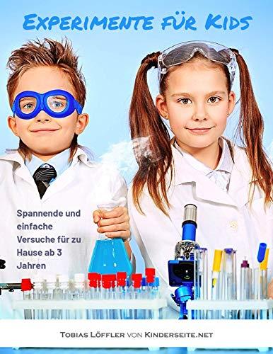 Expiremente für Kids: Spannende und einfache Experimente für zu Hause