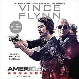 American Assassin                   By:                                                                                                                                 Vince Flynn                               Narrated by:                                                                                                                                 George Guidall                      Length: 11 hrs and 44 mins     15,998 ratings     Overall 4.5