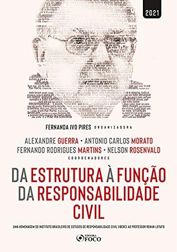 Da estrutura à função da responsabilidade civil: Uma homenagem do Instituto Brasileiro de Estudos de Responsabilidade Civil (IBERC) ao professor Renan Lotufo