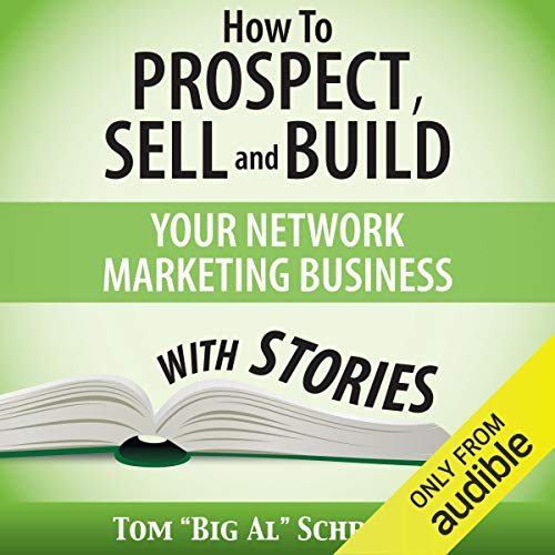 How to Prospect, Sell, and Build Your Network Marketing Business with Stories Titelbild