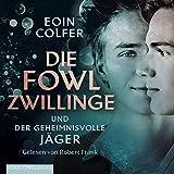 E.Colfer: die Fowl-Zwillinge-Geheimnisv.Jäger