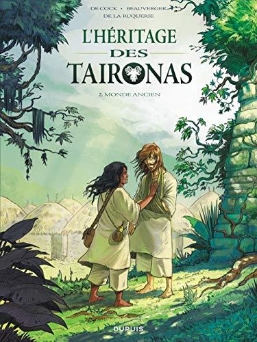 L'héritage des Taïronas - tome 2 - Monde ancien