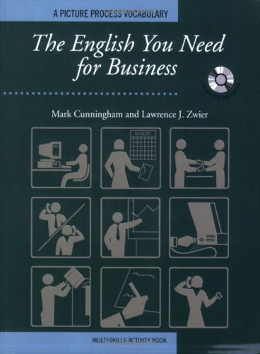 The English You Need for Business, Multi-Skills Activity Book w/Audio CD Mark Cunningham and Lawrence J. Zwier