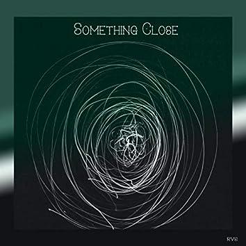 Something Close