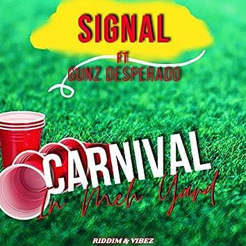 Carnival In Meh Yard (feat. Signal & GUNZ DESPERADO)