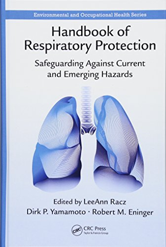 Handbook of Respiratory Protection: Safeguarding Against Current and Emerging Hazards (Environmental and Occupational Health)