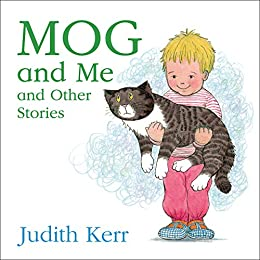 Mog and Me and Other Stories by [Judith Kerr]