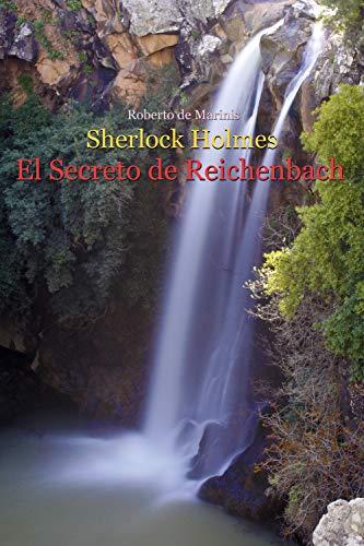 Sherlock Holmes – El Secreto de Reichenbach de Roberto de Marinis