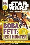 Boba Fett, Jedi Hunter (DK Readers: Star Wars: The Clone Wars)