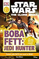 DK Readers L2: Star Wars: The Clone Wars: Boba Fett, Jedi Hunter: Will Young Boba Fett Have His Revenge? (DK Readers Level 2)