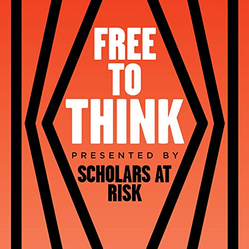 Free to Think Podcast Podcast By Scholars at Risk cover art