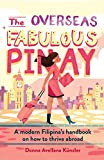 The Overseas Fabulous Pinay: A modern Filipina's handbook on how to thrive abroad (1) (Ovfabpinay)