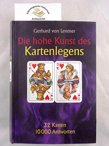 Die hohe Kunst des Kartenlegens. Das Kartenlege- Lexikon. 10 000 Antworten