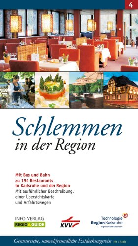 Schlemmen in der Region 4: Mit Bus und Bahn zu 194 Restaurants in Karlsruhe und der Region