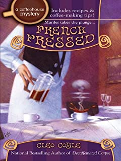 French Pressed (A Coffeehouse Mystery Book 6)