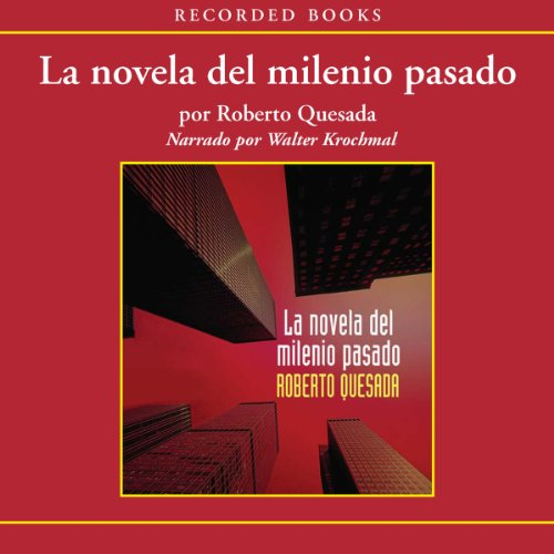La novela de milenio pasado [The Novel of the Past Millenium (Texto Completo)] audiobook cover art
