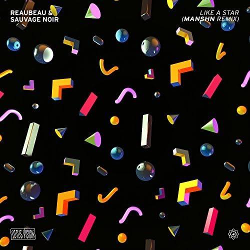 Reaubeau & Sauvage Noir feat. Manshn