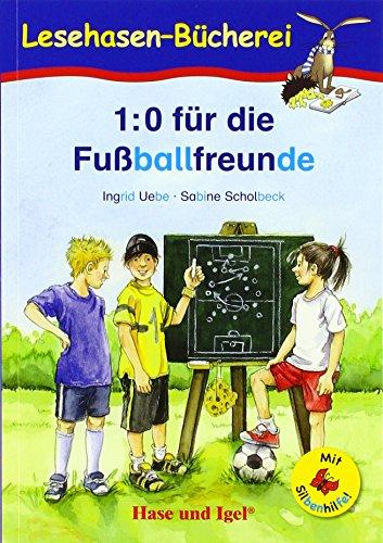 1:0 für die Fußballfreunde / Silbenhilfe: Schulausgabe (Lesen lernen mit der Silbenhilfe)