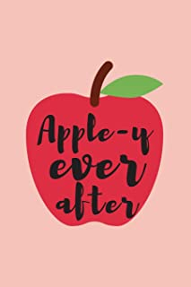 Apple-y Ever After: Apples Journal, Perfect For Write In Your Favorite Recipes And Notes