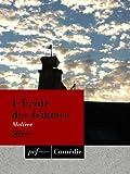 L'Ecole des femmes - Format Kindle - 9791022100236 - 0,99 €