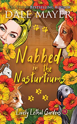 Nabbed in the Nasturtiums (Lovely Lethal Gardens Book 14) by [Dale Mayer]